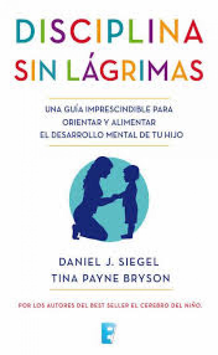 Disciplina Sin Lágrimas Pdf Daniel J Siegel Liankas Descarga De Libros Pdf